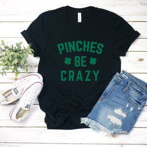 Pinches Be Crazy T-Shirt